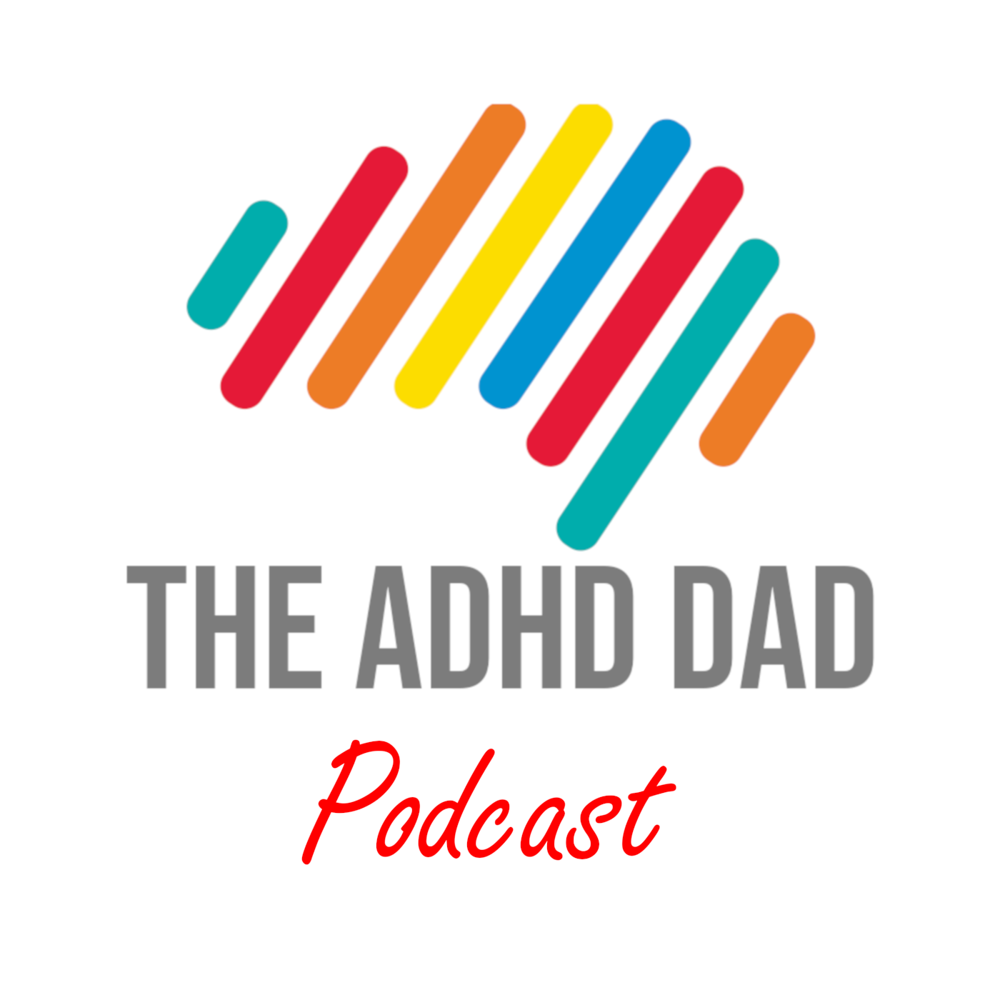 The ADHD Dad Podcast